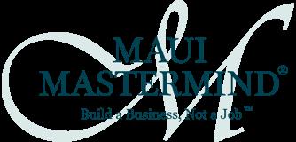 Maui Mastermind - Build a Business, Not a Job